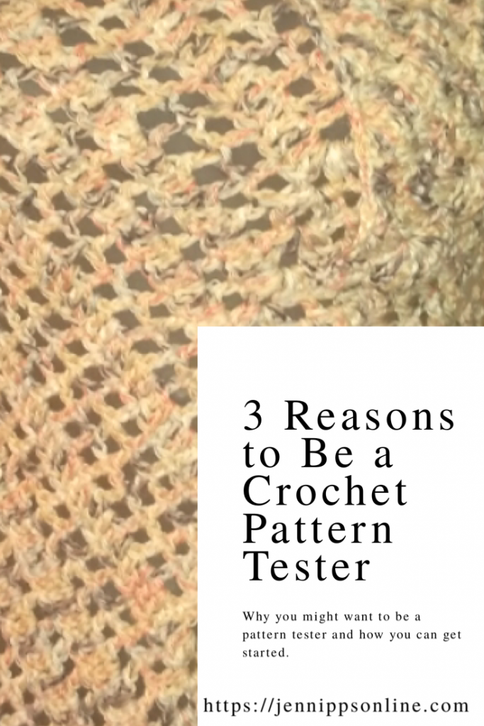 "Close-up of a shawl. It is cream-colored with various colors of speckles throughout. A white box covers the lower right quarter of the image. It has text that says, ""3 Reasons to Be a Crochet Pattern Tester. Why you might want to be a pattern tester and how you can get started. Https://jennippsonline.com"""
