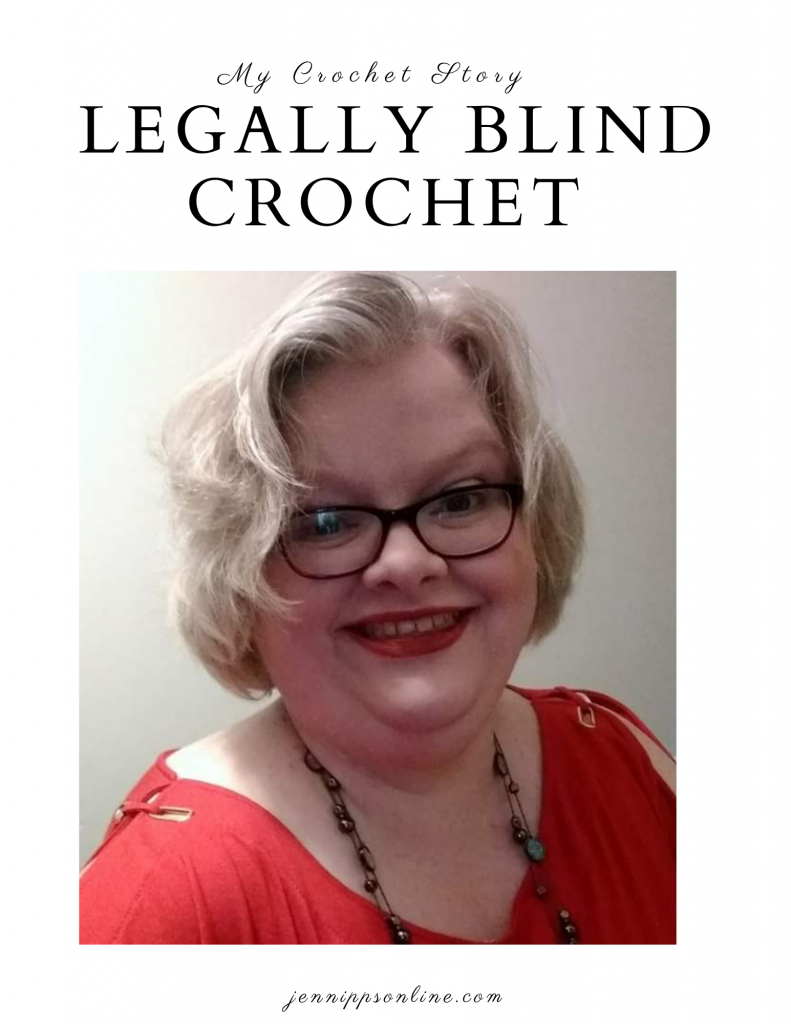 Pinterest image: My Crochet Story: Legally Blind Crochet. Picture of Jen Nipps, a blond white woman with curly hair wearing a red shirt and glasses, smiles at the camera.