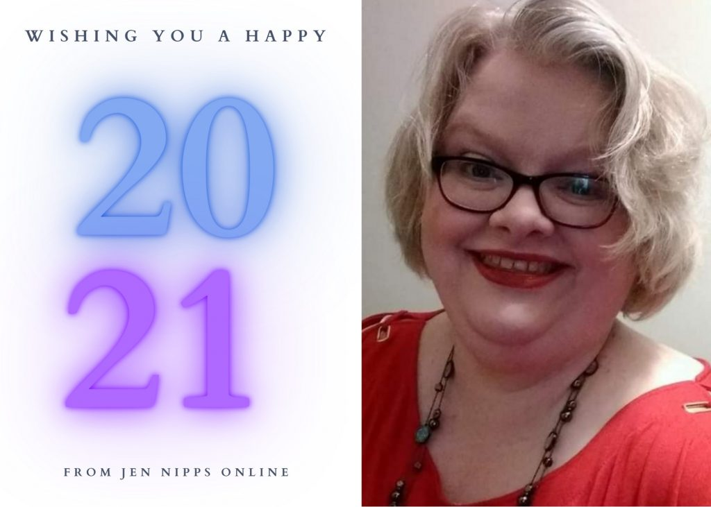 "Image is divided in half. The left half says ""Wishing You a Happy 2021 from Jen Nipps Online."" The right side shows Jen, a white woman with curly blond hair and glasses smiling at the camera."