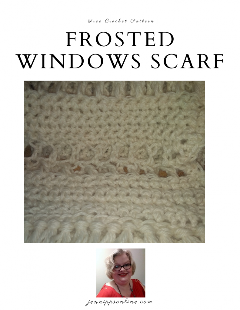 Pinterest image: Free Crochet Pattern at the top. Frosted Windows Scarf. Closeup of crochet stitches under that. Small picture of Jen in the center bottom with Jen Nipps online.com underneath.